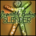 Desperately Seeking Slender